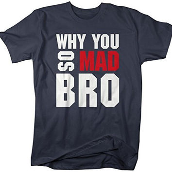 Shirts By Sarah Men's Why You So Mad Bro Funny Gym T-Shirt