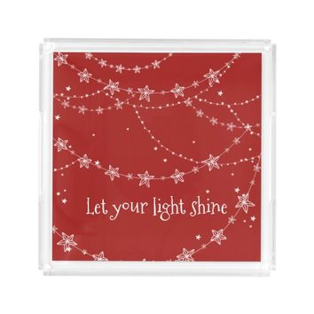Let Your Light Shine | Acrylic Tray