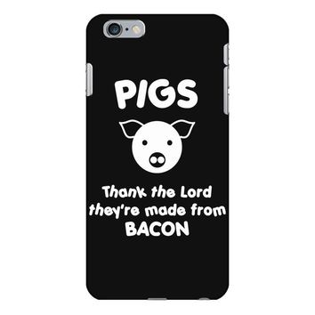 pigs thank the lord they're made from bacon iPhone 6 Plus/6s Plus Case