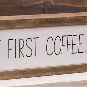 But First Coffee Framed Wooden Sign