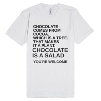 Chocolate Is A Salad-Unisex White T-Shirt