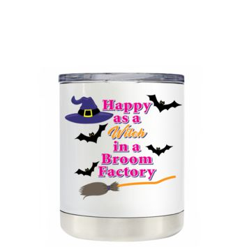Happy as a Witch in a Broom Factory on White 10 oz Lowball Halloween Tumbler