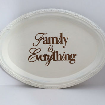 Family is Everything Oval Plate Sign, Thanksgiving Decor, Fall Decor, Family Sign, Table Decor, Mantel Sign, Autumn Sign, Rustic Decor