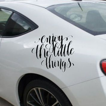 Enjoy the little things Vinyl Outdoor Decal (Permanent Sticker)