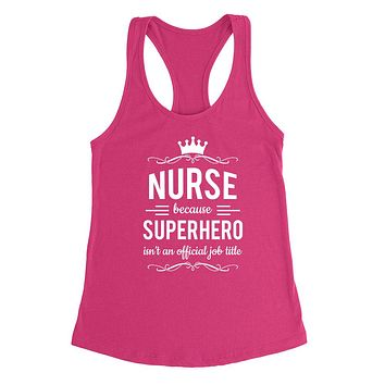 Nurse because superhero isn't an official job title Tank Top