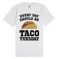 Every Day Should Be Taco Tuesday