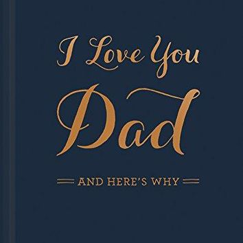 I Love You Dad And Here's Why | Hardcover Book