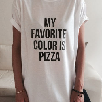 My favorite color is pizza Tshirt white Fashion funny slogan womens girls sassy cute