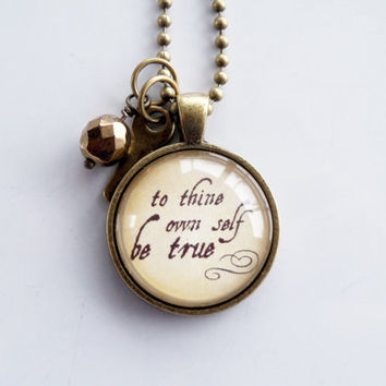 To Thine Own Self Be True Necklace - Shakespeare Quote Pendant - Custom Jewelry - Literary Jewelry - Book Lover - Hamlet - Inspirational