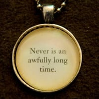 Peter Pan Necklace. Never Is An Awfully Long TIme Quote. 18 Inch Ball Chain.