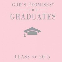 God's Promises for Graduates Class of 2015: New King James Version, Pink: God's Promises for Graduates, Class of 2015: New King James Version, Pink