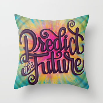 PREDICT THE FUTURE (QUOTE TYPOGRAPHY HAND LETTERING) Throw Pillow by AEJ Design