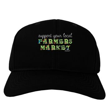 Support Your Local Farmers Market - Color Adult Dark Baseball Cap Hat