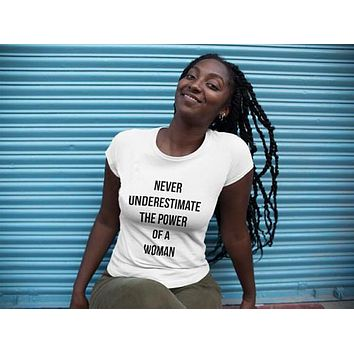 Never Underestimate the Power of a Women T-Shirt Graphic Print Tee Funny Letter Girl Tops Unisex Feminism Equal Rights tshirt