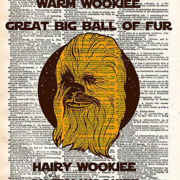 Star wars art print, Chewbacca, soft wookiee warm wookiee, star wars art, dictionary print