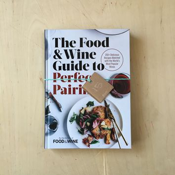 The Food And Wine Guide to Perfect Pairings Book