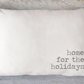 Home for the Holidays Lumbar Pillow Cover - Farmhouse Pillows, Fall Pillow, Christmas Pillow, 12 x 16, 12 x 18, 12 x 20
