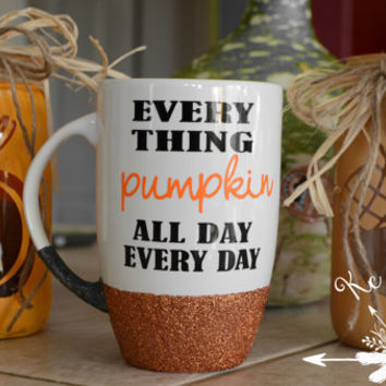Pumpkin everything,pumpkin mug,latte cup,coffee cup,latte cup,glitter dipped cup/Custom cup/Personalized cup