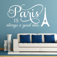 Paris is Good Idea | Vinyl Wall Lettering | Eiffel Tower Decal