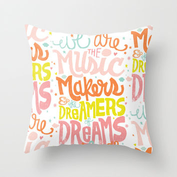 WE ARE THE MUSIC MAKERS Throw Pillow by Matthew Taylor Wilson | Society6