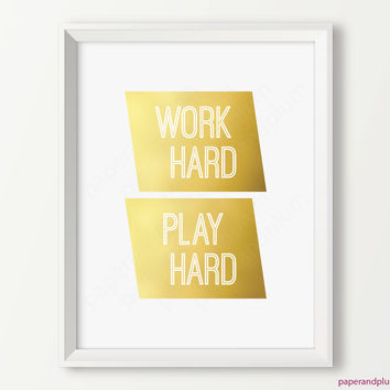 Inspirational Print, Work Hard Play Hard, inspirational quote print, office decor, Digital Faux Gold typography print,  motivational print