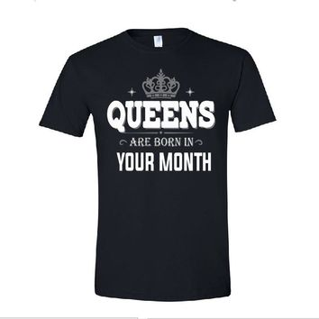 QUEENS are Born in Your MONTH T-shirt + Your NAME on the back