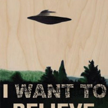 'I Want To Believe' UFO Flying Saucer Aliens - Plywood Wood Print Poster Wall Art