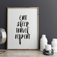INSPIRATIONAL Quote,Eat Sleep Travel Repeat,Travel The World,Explore,Wall Art,Inspirational Quote,Hand Lettering,Black And White,Typography