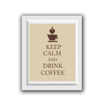 Keep calm and drink coffee - Kitchen decor, Wall art,  coffee, cup, Art Poster, gift ideas, instant download, Printable