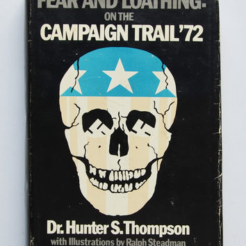 Fear and Loathing on the Campaign Trail '72 by Hunter S. Thompson ~First Edition