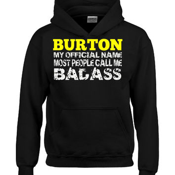 BURTON MY OFFICIAL NAME MOST PEOPLE CALL ME BADASS - Hoodie