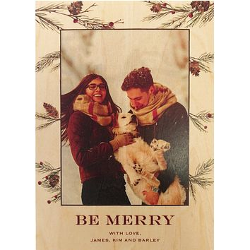 Be Merry Happy Family Photo Card on Real Wood Veneer | Printed with Your Family Photo and Pine Needle Border