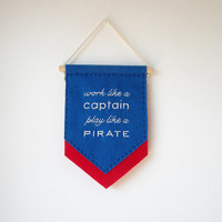 Felt banner, office decor, motivational quote, work like a captain play like a pirate, nautical decor