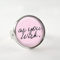 As You Wish Ring : Pink Ring. Quote Ring. As You Wish Princess Bride. Silver Ring. Quote Jewelry. Handmade Jewelry. Lizabettas
