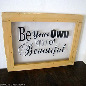Large Inspirational Quote Sign Rustic Wood Be Your Own Kind Of Beautiful Sign