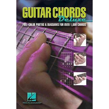 Guitar Chords Deluxe: Full Color Photos And Diagrams For Over 1600 Chords