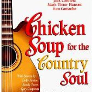 """Chicken Soup for the Country Soul by Dolly Parton, Randy Travis, and many more!"