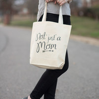Not Just A Mom, Tote Bag, Mother, Inspirational, Canvas, Mom