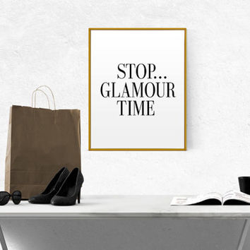 Fashion print Gift for Her Gift women Fashion quote Fashionista Stop Glamour time Makeup print Makeup art Girly quote Chanel Print FASHION