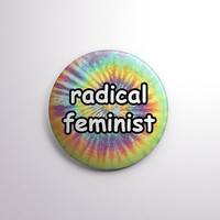 "RADICAL FEMINIST | 1"" Magnet OR pinback button badge pin 