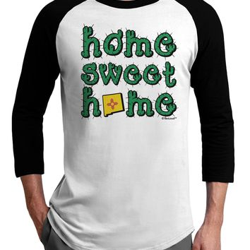 Home Sweet Home - New Mexico - Cactus and State Flag Adult Raglan Shirt by TooLoud