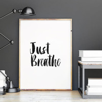 printable art,just breathe,wall art print,relax print,quotes,printable quote,home decor,fitness poster,motivational quotes,wall decor