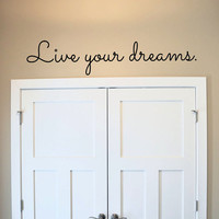 Live your Dreams Inspirational Vinyl Wall Decal Sticker Art
