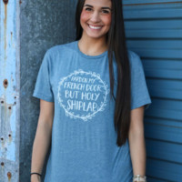 """Pardon My French Door, but Holy Shiplap"" Tee"