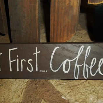 But First Coffee Sign, Primitive Sign, Primitive Coffee Sign, Rustic Coffee Sign, Rustic Home Decor, Coffee Home Decor, Coffee Sign