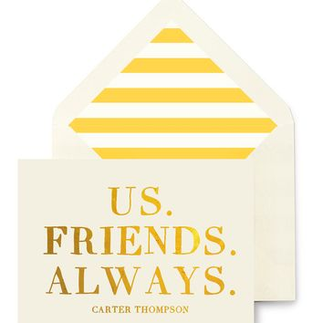Us. Friends. Always Greeting Card, Single Folded Card or Boxed Set of 8