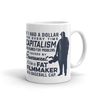 If I Had A Dollar For Every Time Capitalism Was Blamed Mug