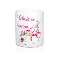 I Believe in Unicorns Coffee Mug, Coffee Mug with Unicorn, Coffee Mugs for Women