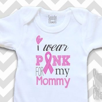 Breast Cancer Baby Shirt - I Wear Pink For Grandma, Mommy, etc. - Personalized Breat Cancer Shirt - Baby Clothes, Baby Breast Cancer Support