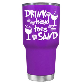 Drink in my Hand Toes in the Sand on Purple 30 oz Tumbler Cup